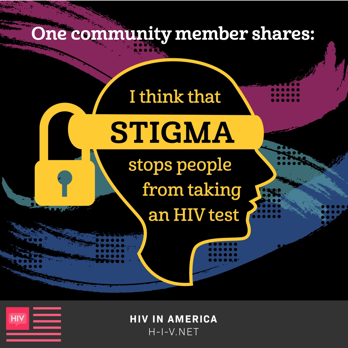A quote from a community member reading I think that stigma stops people from taking an HIV test