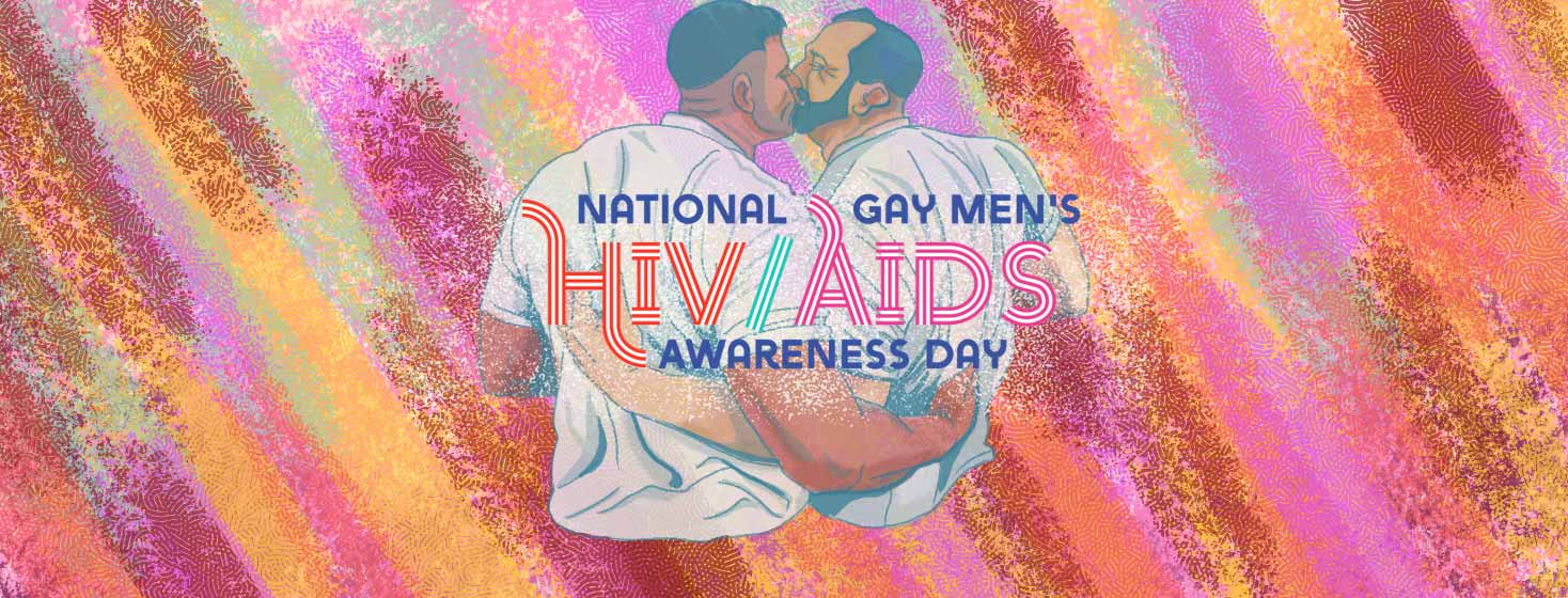 National Gay Men's HIV/AIDs Awareness Day with two men kissing behind the text