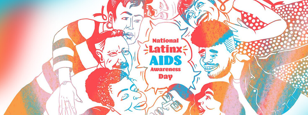 """A group of latinx people all speaking the same speech bubble that says """"National Latinx AIDS Awareness Day"""""""